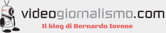 Videogiornalismo – Il Blog di Bernardo Iovene
